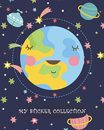 MY STICKER COLLECTION: Fantastic Outer Space Earth - Favorite Blank Book Collection, to put stickers in Fun Family Activity Journal - Drawing, ... Kids, Toddlers (Creative Kids Journal Album)