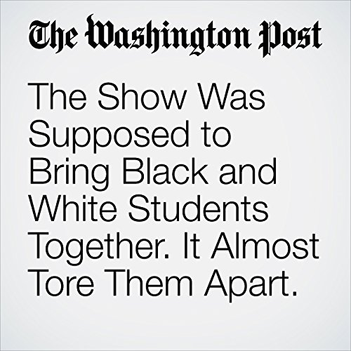The Show Was Supposed to Bring Black and White Students Together. It Almost Tore Them Apart. copertina