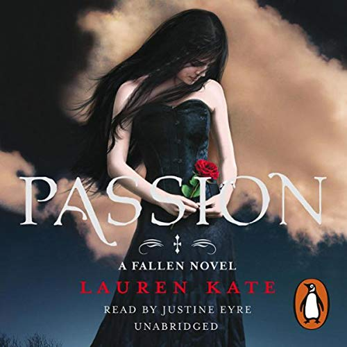 Passion     Fallen 3              By:                                                                                                                                 Lauren Kate                               Narrated by:                                                                                                                                 Justine Eyre                      Length: 9 hrs and 53 mins     23 ratings     Overall 4.6