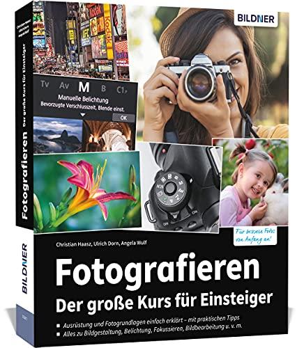 Fotografieren - Der große Kurs für...