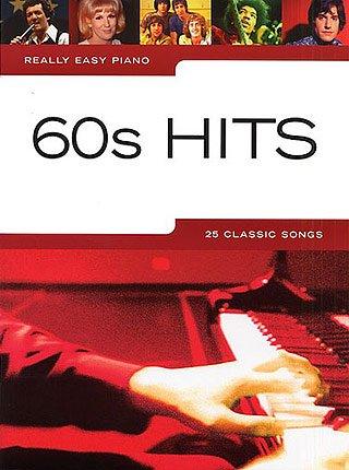 60'S HITS – Arreglos para canciones [Notas / Partitura] de la serie: Real Easy Piano