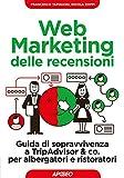 Web marketing delle recensioni. Guida di sopravvivenza a...