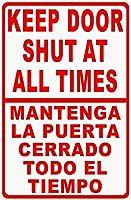 165の新しいブリキサインバイリンガルは常にドアを閉めておきます。マンテンガプエルタセラードトドティエンポ。英語とスペイン語の安全性アルミニウム金属道路標識壁の装飾8x12インチ