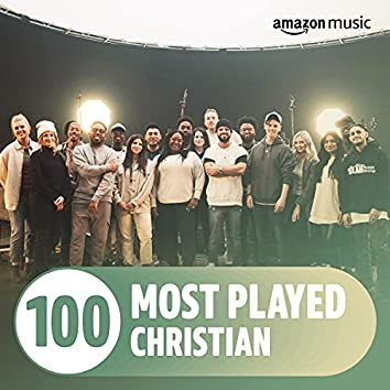 The Top 100 Most Played: Christian