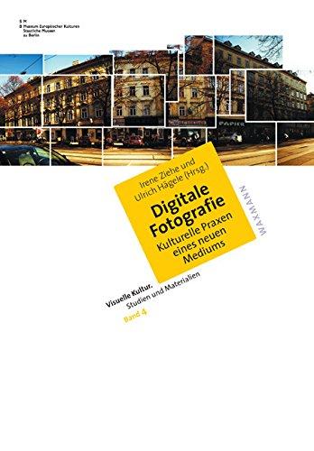 Digitale Fotografie. Kulturelle Praxen eines neuen Mediums (Visuelle Kultur. Studien und Materialien)