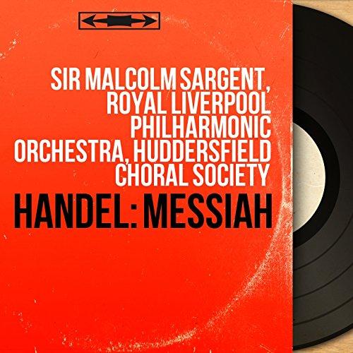 "Messiah, HWV 56, Pt. 3, Scene 1: No. 46, Chorus. ""Since By Man Came Death"""