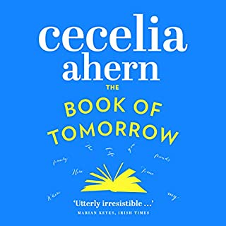 The Book of Tomorrow                   By:                                                                                                                                 Cecelia Ahern                               Narrated by:                                                                                                                                 Ali Coffey                      Length: 8 hrs and 24 mins     69 ratings     Overall 3.9