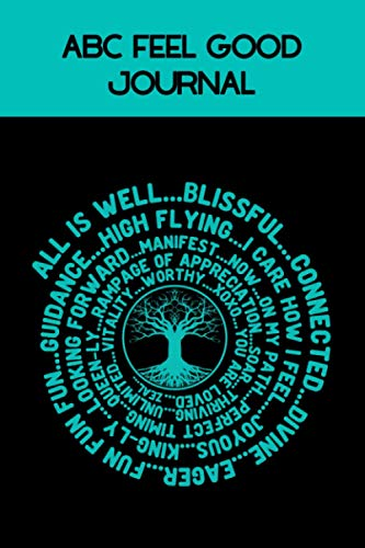ABC Feel Good Journal: Law of Attraction Journal Diary and Notebook With A Through Z Positive Words Prompts and Lined Pages For Daily Affirmations, ... - Tree Of Life Teal Black Design 6x9