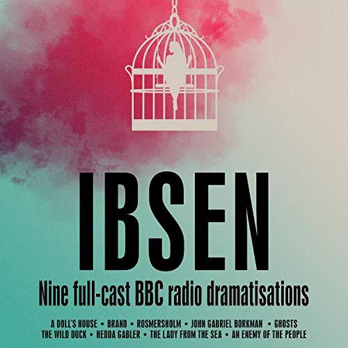 Henrik Ibsen: Nine full-cast BBC radio dramatisations cover art