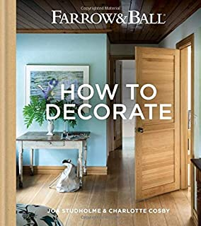 Farrow & Ball – How to Decorate: Transform your home with paint & paper