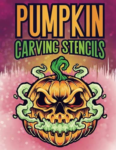 Pumpkin Carving Stencils: 90 Templates For Carving Pumpkins, Decorating and Painting | Patterns For...