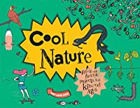 Cool Nature: 50 Fantastic Facts for Kids of All Ages (Cool Kids)