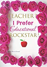 Teacher I Prefer Educational Rockstar Daily Planner Journal: Cute Teacher End of The Year & Appreciation Thank You Gift Idea: Positive Affirmations Quotes Agenda Organizer Notebook To Write In