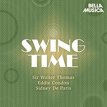 Swing Time: Sir Walter Thomas - Eddie Condon - Sidney de Paris