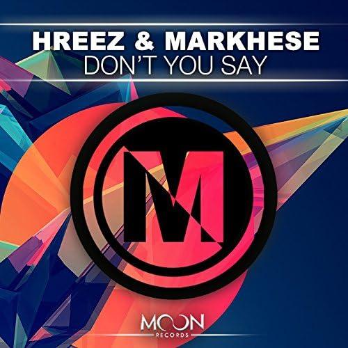 Hreez & Markhese