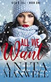 All We Want: Contemporary Reverse Harem (Kiss & Tell Book 1)