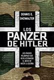 Los panzer de Hitler: Los ataques relámpago que revolucionaron el modo de hacer la guerra (Historia del siglo XX)