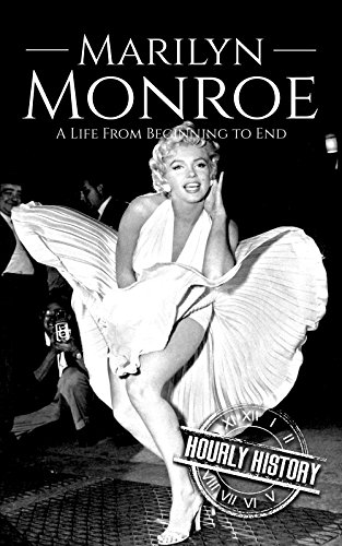 Marilyn Monroe: A Life From Beginning to End (Biographies of Actors) (English Edition)