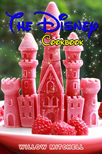 Disney Cookbook: The Magic Children Book to Prepare the Most Famous Disney Cartoon Recipes, from Frozen to Mickey Mouse