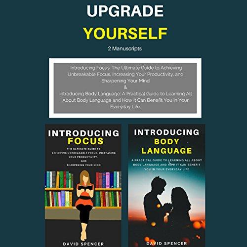 Upgrade Yourself: 2 Manuscripts: Introducing Focus & Introducing Body Language audiobook cover art