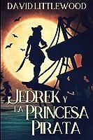 Jedrek y la Princesa Pirata: Edición de Tapa Blanda con Impresión Clara