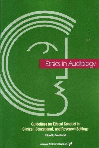 Ethics in Audiology Guidelines for Ethical Conduct in Clinical, Educational, and Research Settings