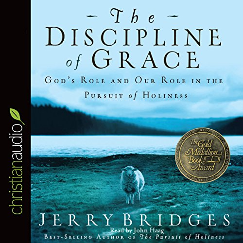 The Discipline of Grace Audiobook By Jerry Bridges cover art