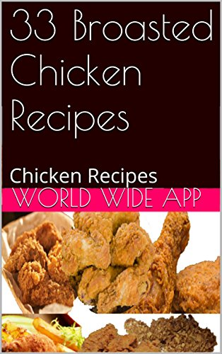 33 Broasted Chicken Recipes: Chicken Recipes