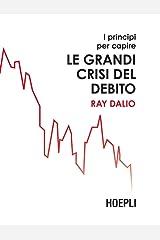 I principi per capire le grandi crisi del debito (Italian Edition) Kindle Edition