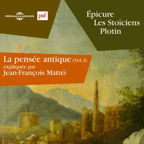 Épicure, les Stoïciens, Plotin (La pensée antique 2) audiobook cover art