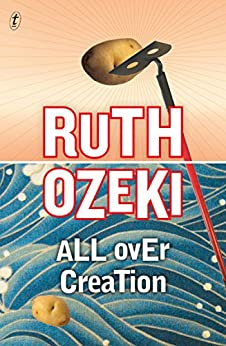 All Over Creation by [Ruth Ozeki]