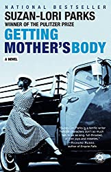 Books Set in Texas: Getting Mother's Body by Suzan-Lori Parks. texas books, texas novels, texas literature, texas fiction, texas authors, best books set in texas, popular books set in texas, texas reads, books about texas, texas reading challenge, texas reading list, texas travel, texas history, texas travel books, texas books to read, novels set in texas, books to read about texas, dallas books, houston books, san antonio books, austin books