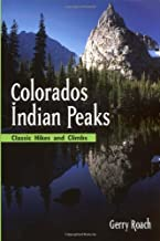 Colorado's Indian Peaks: Classic Hikes and Climbs (Classic Hikes & Climbs S)