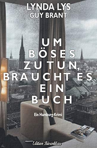 Um Böses zu tun, braucht es ein Buch: Ein Hamburg-Krimi
