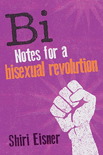 Bi: Notes for a Bisexual Revolution (English Edition)