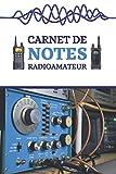 Carnet de notes radioamateur: Format moyen| 150 feuilles lignées| pour le radioamateur| carnet de notes ham radio| 4 pages pour votre liste de contacts (French Edition)