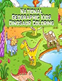 National Geographic Kids Dinosaur Coloring: Dinosaur Coloring Activity Book for Kids, A Fun Educational Workbook Complete with Coloring Pages, Word ... Dot, Spot the Difference, Mazes and   More!