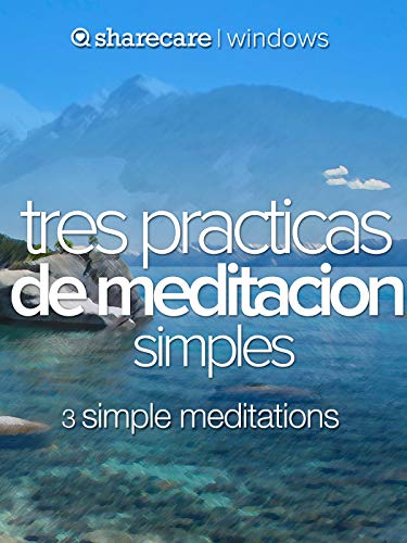 Tres practicas de meditacion simples (three simple meditations)