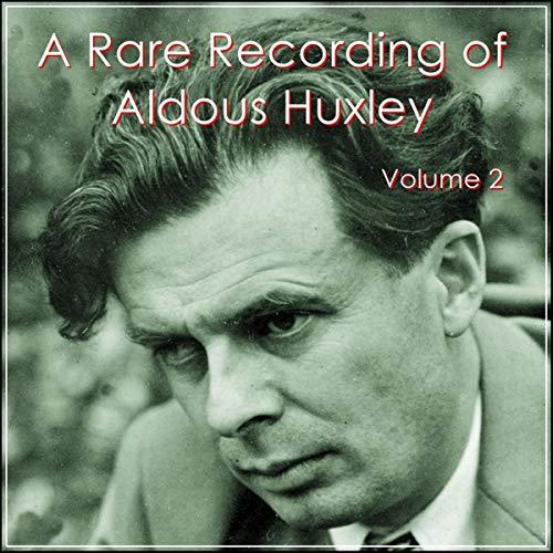 A Rare Recording of Aldous Huxley - Volume 2 cover art