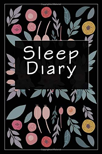Sleep Diary: Sleep Log And Insomnia Activity Tracker Book Journal Diary Logbook to Monitor Track And Record Sleeping Hour Duration Pattern & Habit Simple Undated & Flexible For Adults Men & Women