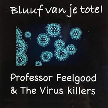 Bluuf Van Je Tote! (feat. Stevie Strikvroage, Jenny C)