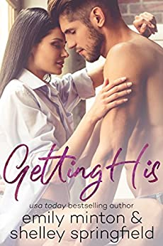 Getting His: Brady Brothers Book 1 by [Emily Minton, Shelley Springfield]