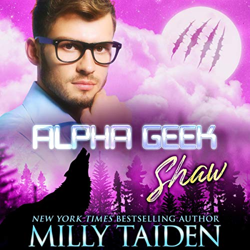 Alpha Geek: Shaw Audiobook By Milly Taiden cover art