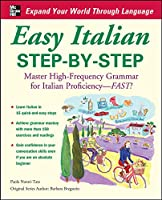 Easy Italian Step-By-Step: Master High-frequency Grammer for Italian Proficiency-fast!