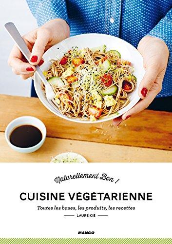 Cuisine Végétarienne (Naturellement bon) (French Edition)