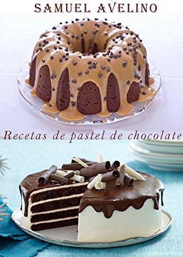 Recetas de pastel de chocolate eBook: Avelino, Samuel: Amazon ...