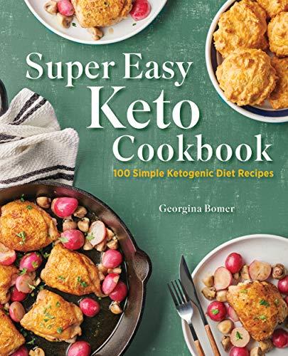 Super Easy Keto Cookbook: 100 Simple Recipes