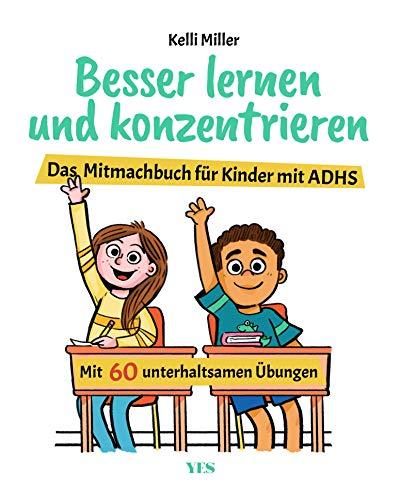 Besser lernen und konzentrieren: Das Mitmachbuch für Kinder mit ADHS