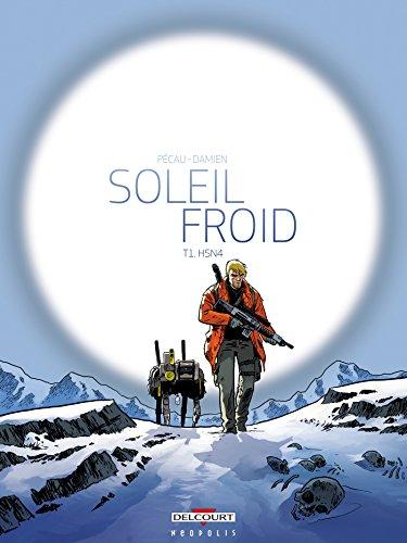 Soleil Froid T01 : H5N4