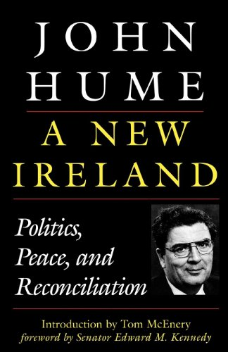 A New Ireland: Politics, Peace, and Reconciliation (English Edition)